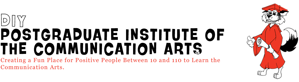 The DIY Post-Graduate Institute for the Communication Arts